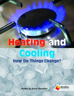 Heating and Cooling How Do Things Change?