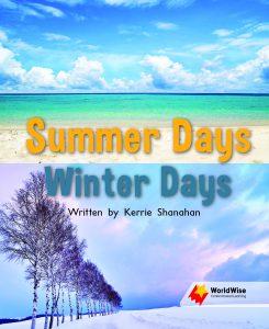 Summer Days Winter Days