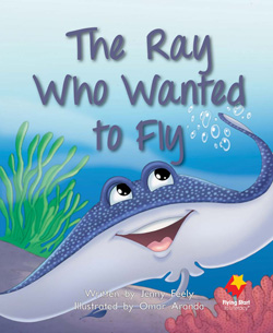 The Ray Who Wanted to Fly