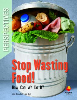 Stop Wasting Food! How Can We Do It?